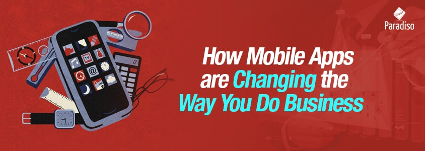 How-Mobile-Apps-are-Changing-the-Way-You-Do-Business-min -