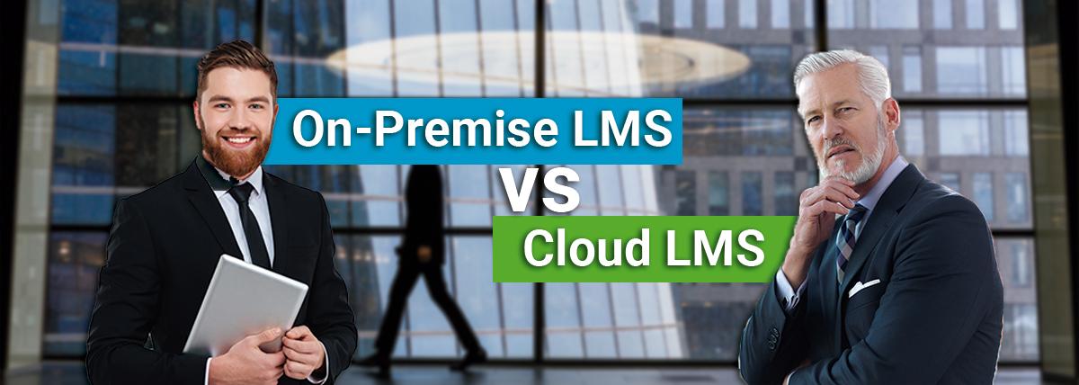 On-Premise LMS vs Cloud LMS comparison