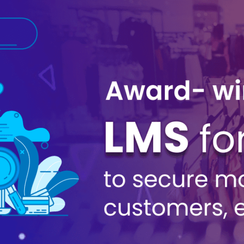 Award- winning LMS for retail to secure motivated and engaged customers, employees and partners