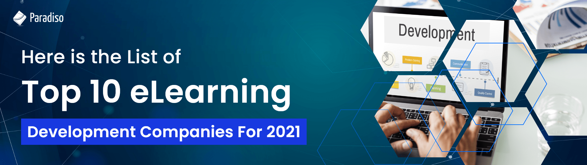 Here is the List of Top 10 eLearning development companies for 2021
